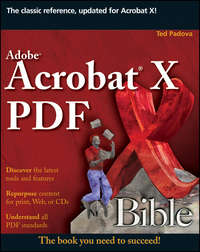 Книга Adobe Acrobat X PDF Bible - Автор Ted Padova