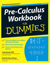 Книга Pre-Calculus Workbook For Dummies - Автор Yang Kuang