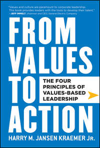 Книга From Values to Action: The Four Principles of Values-Based Leadership - Автор Harry Kraemer
