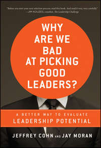 Книга Why Are We Bad at Picking Good Leaders? A Better Way to Evaluate Leadership Potential - Автор Jeffrey Cohn