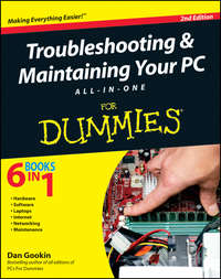 Книга Troubleshooting and Maintaining Your PC All-in-One For Dummies - Автор Dan Gookin