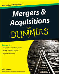 Книга Mergers and Acquisitions For Dummies - Автор Bill Snow