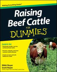 Книга Raising Beef Cattle For Dummies - Автор Scott Royer