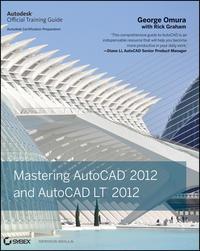 Книга Mastering AutoCAD 2012 and AutoCAD LT 2012 - Автор George Omura