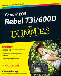 Книга Canon EOS Rebel T3i / 600D For Dummies - Автор Julie King