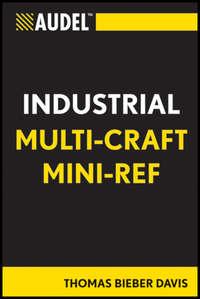 Книга Audel Multi-Craft Industrial Reference - Автор Thomas Davis
