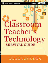 Книга The Classroom Teacher's Technology Survival Guide - Автор Doug Johnson