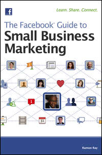 Книга The Facebook Guide to Small Business Marketing - Автор Ramon Ray