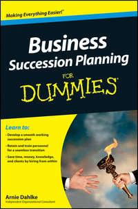 Книга Business Succession Planning For Dummies - Автор Arnold Dahlke