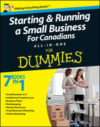 Книга Starting and Running a Small Business For Canadians For Dummies All-in-One - Автор John Aylen