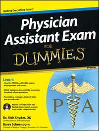 Книга Physician Assistant Exam For Dummies - Автор Barry Schoenborn