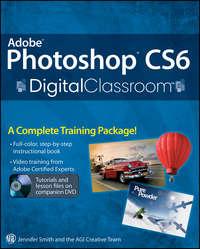 Книга Adobe Photoshop CS6 Digital Classroom - Автор AGI Team