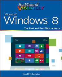 Книга Teach Yourself VISUALLY Windows 8 - Автор Paul McFedries