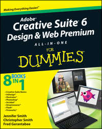 Книга Adobe Creative Suite 6 Design and Web Premium All-in-One For Dummies - Автор Fred Gerantabee