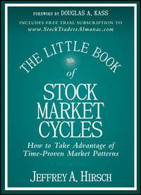 Книга The Little Book of Stock Market Cycles - Автор Jeffrey Hirsch