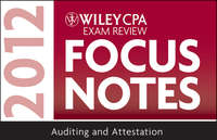 Книга Wiley CPA Exam Review Focus Notes 2012, Auditing and Attestation - Автор Wiley