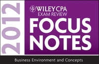 Книга Wiley CPA Exam Review Focus Notes 2012, Business Environment and Concepts - Автор Wiley