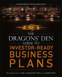 Книга The Dragons' Den Guide to Investor-Ready Business Plans - Автор John Vyge