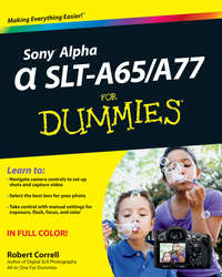 Книга Sony Alpha SLT-A65 / A77 For Dummies - Автор Robert Correll