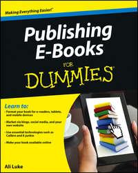 Книга Publishing E-Books For Dummies - Автор Ali Luke