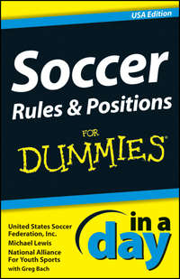 Книга Soccer Rules and Positions In A Day For Dummies - Автор Michael Lewis