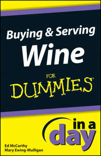 Книга Buying and Serving Wine In A Day For Dummies - Автор Ed McCarthy