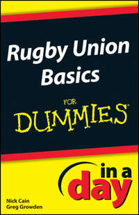 Книга Rugby Union Basics In A Day For Dummies - Автор Greg Growden