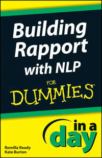 Книга Building Rapport with NLP In A Day For Dummies - Автор Romilla Ready