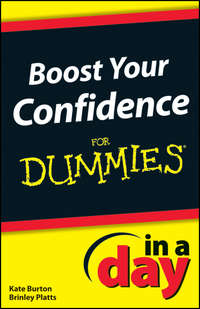 Книга Boost Your Confidence In A Day For Dummies - Автор Brinley Platts