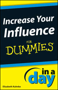 Книга Increase Your Influence In A Day For Dummies - Автор Elizabeth Kuhnke