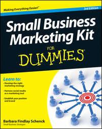 Книга Small Business Marketing Kit For Dummies - Автор Barbara Schenck
