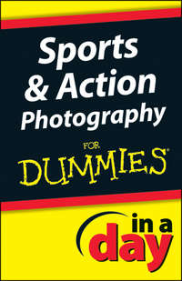Книга Sports and Action Photography In A Day For Dummies - Автор Jonathan Streetman