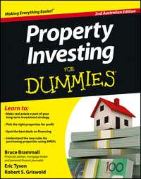 Книга Property Investing For Dummies - Australia - Автор Robert Griswold