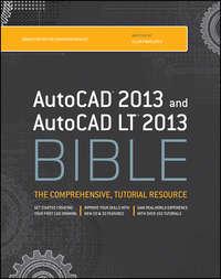 Книга AutoCAD 2013 and AutoCAD LT 2013 Bible - Автор Ellen Finkelstein