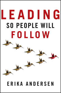 Книга Leading So People Will Follow - Автор Erika Andersen
