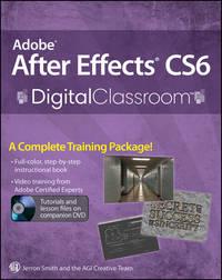 Книга Adobe After Effects CS6 Digital Classroom - Автор AGI Team