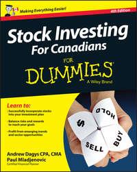 Книга Stock Investing For Canadians For Dummies - Автор Andrew Dagys