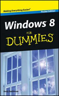 Книга Windows 8 For Dummies, Pocket Edition - Автор Andy Rathbone