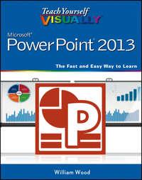 Книга Teach Yourself VISUALLY PowerPoint 2013 - Автор William Wood