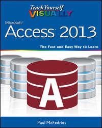 Книга Teach Yourself VISUALLY Access 2013 - Автор McFedries