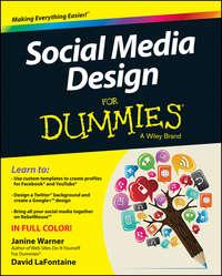Книга Social Media Design For Dummies - Автор David LaFontaine