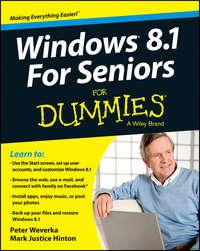 Книга Windows 8.1 For Seniors For Dummies - Автор Mark Hinton