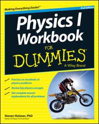 Книга Physics I Workbook For Dummies - Автор Steven Holzner