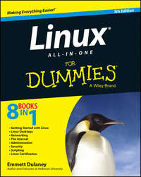 Книга Linux All-in-One For Dummies - Автор Emmett Dulaney