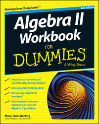 Книга Algebra II Workbook For Dummies - Автор Mary Sterling