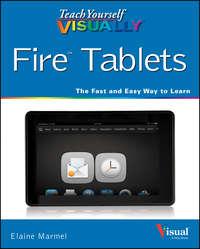 Книга Teach Yourself VISUALLY Fire Tablets - Автор Elaine Marmel