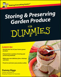 Storing and Preserving Garden Produce For Dummies
