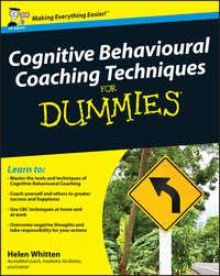 Cognitive Behavioural Coaching Techniques For Dummies
