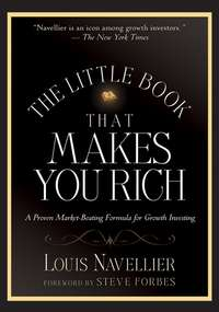 The Little Book That Makes You Rich. A Proven Market-Beating Formula for Growth Investing