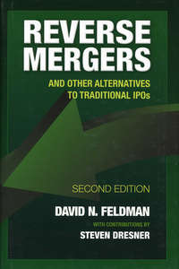 Reverse Mergers. And Other Alternatives to Traditional IPOs